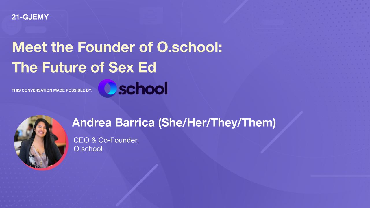 Meet the Founder of O.school: The Future of Sex Ed