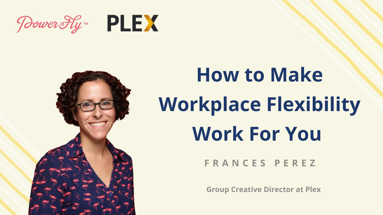 How to Make Workplace Flexibility Work For You