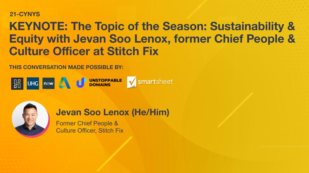 KEYNOTE: The Topic of the Season: Sustainability & Equity with Jevan Soo Lenox, former Chief People & Culture Officer at Stitch Fix