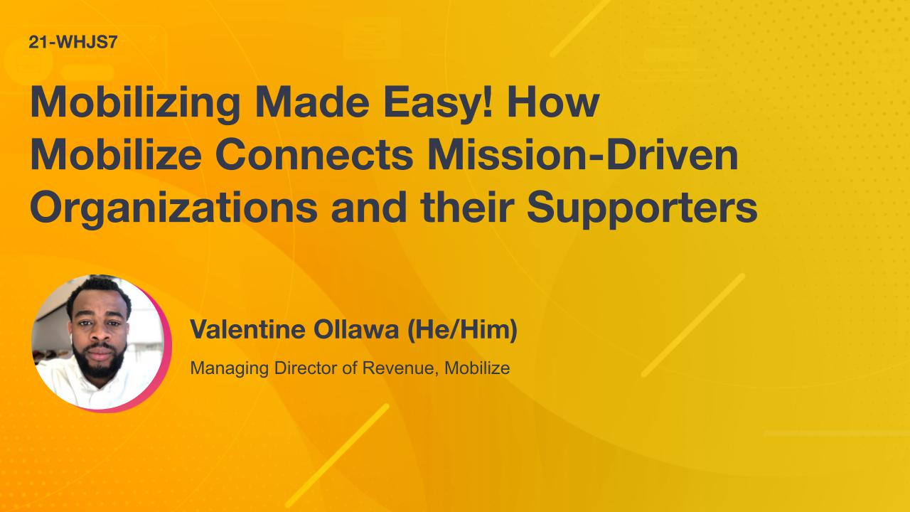 Mobilizing Made Easy! How Mobilize Connects Mission-Driven Organizations and their Supporters.