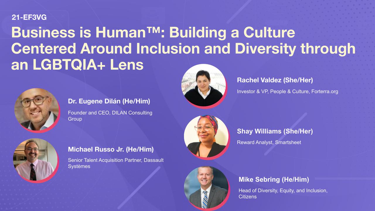 Business is Human™: Building a Culture Centered Around Inclusion and Diversity through an LGBTQIA+ Lens