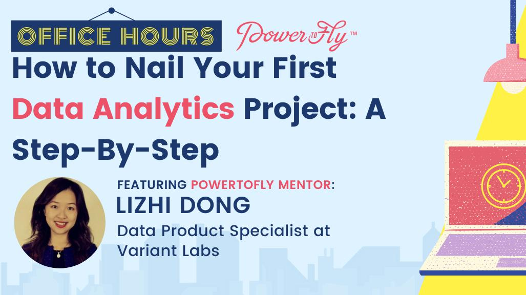OFFICE HOURS: How to Nail Your First Data Analytics Project: A Step-By-Step