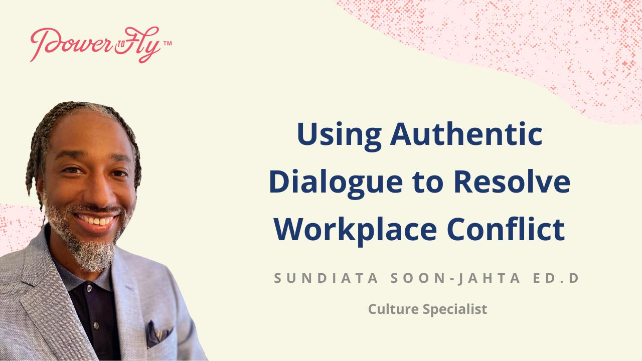 Using Authentic Dialogue to Resolve Workplace Conflict