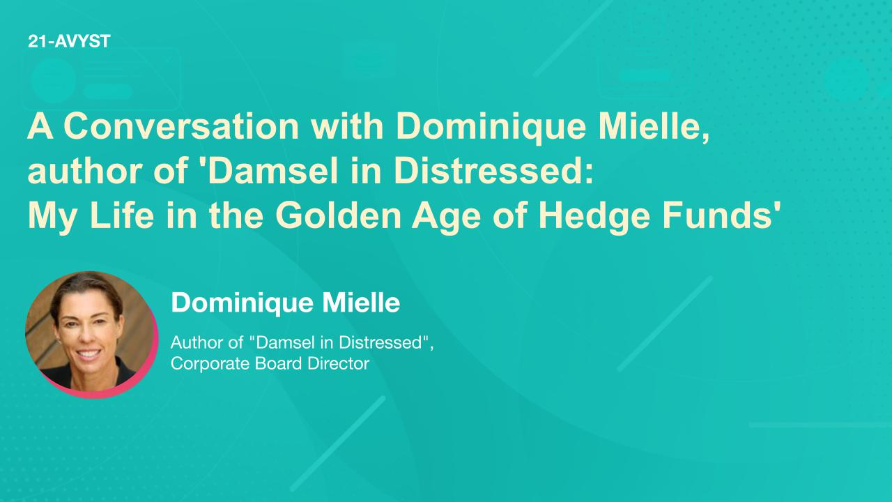 A Conversation with Dominique Mielle, author of 'Damsel in Distressed: My Life in the Golden Age of Hedge Funds'