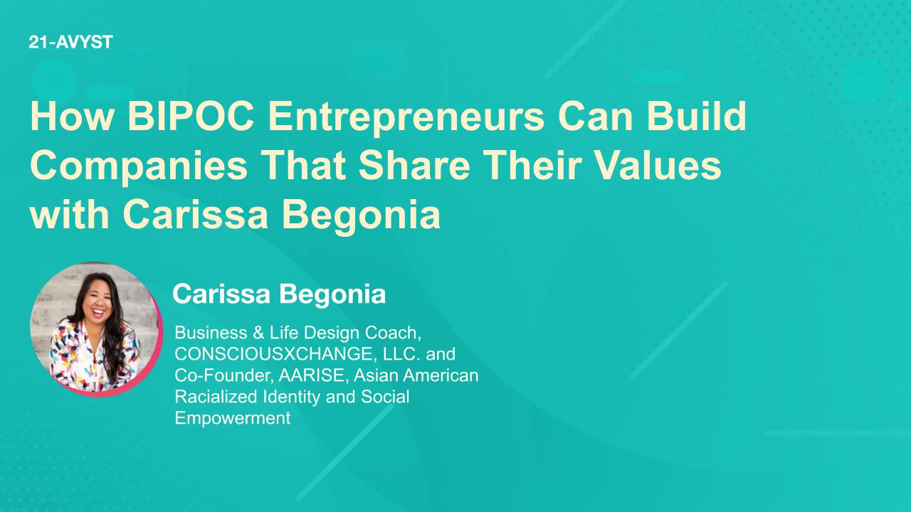 How BIPOC Entrepreneurs Can Build Companies That Share Their Values with Carissa Begonia