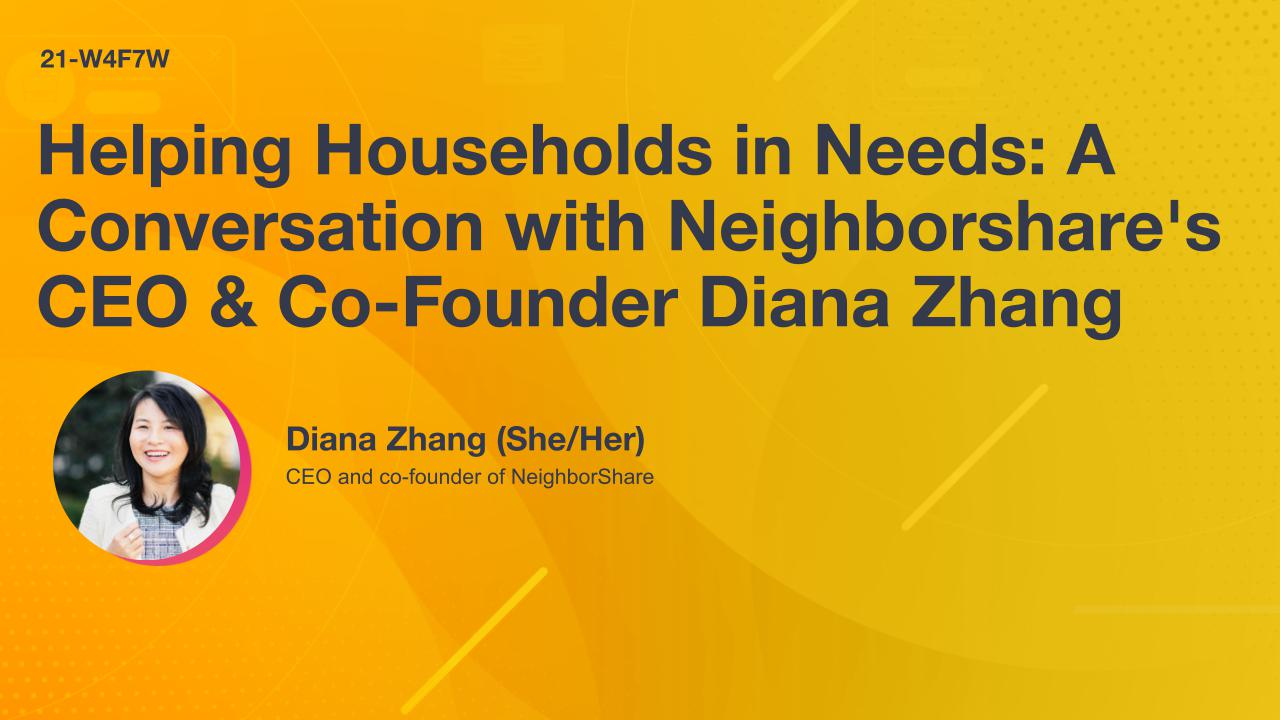 Helping Households in Needs: A Conversation with Neighborshare's CEO & Co-Founder Diana Zhang