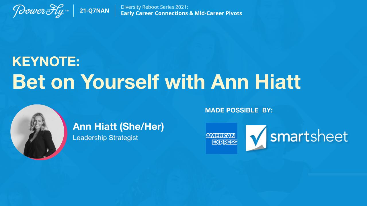 KEYNOTE: Bet on Yourself with Ann Hiatt