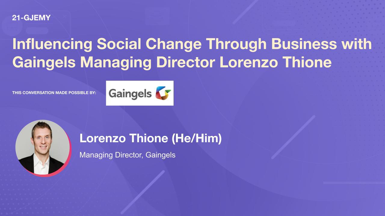 Influencing Social Change Through Business with Gaingels Managing Director Lorenzo Thione