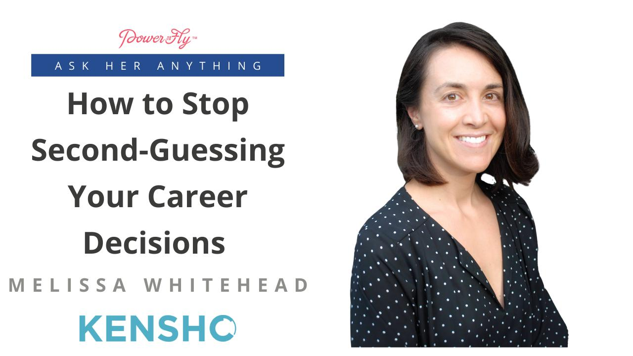 How to Stop Second Guessing Your Career Decisions