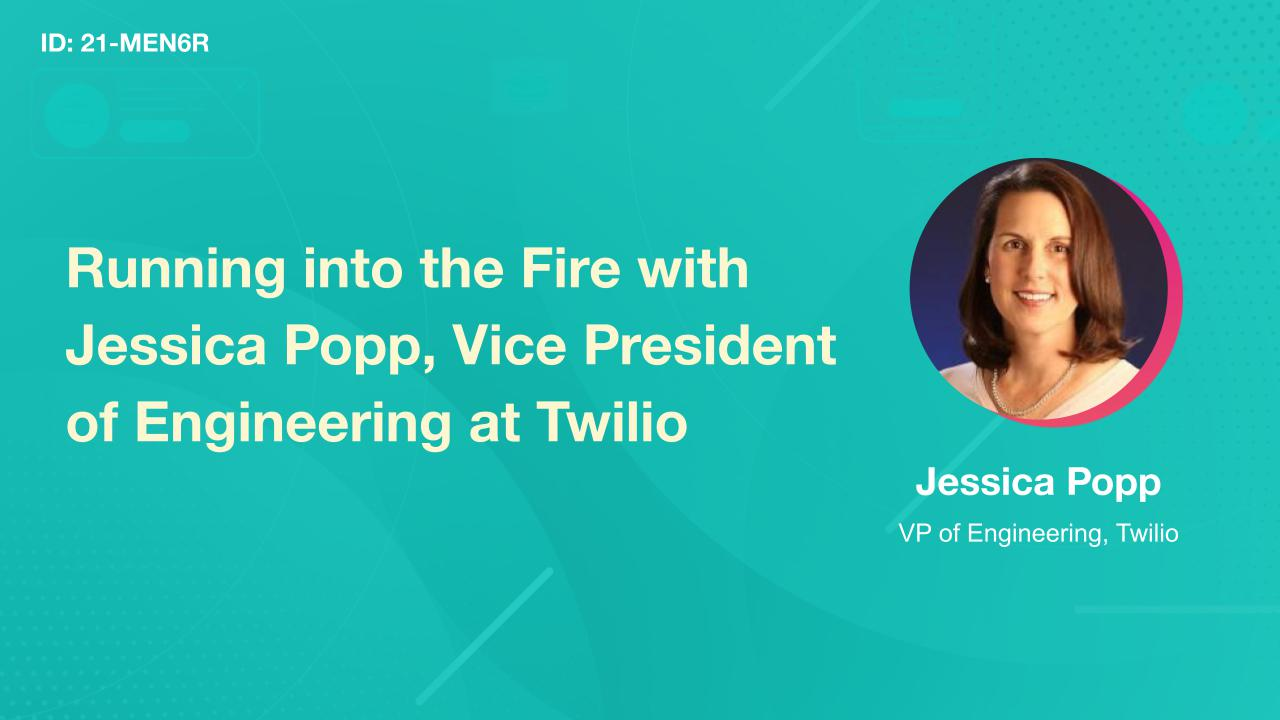 Running into the Fire with Jessica Popp, Vice President of Engineering at Twilio