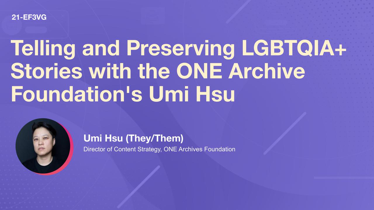 Telling and Preserving LGBTQIA+ Stories with the ONE Archive Foundation's Umi Hsu