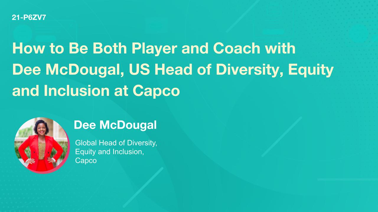 How to Be Both Player and Coach with Dee McDougal, US Head of Diversity, Equity and Inclusion at Capco