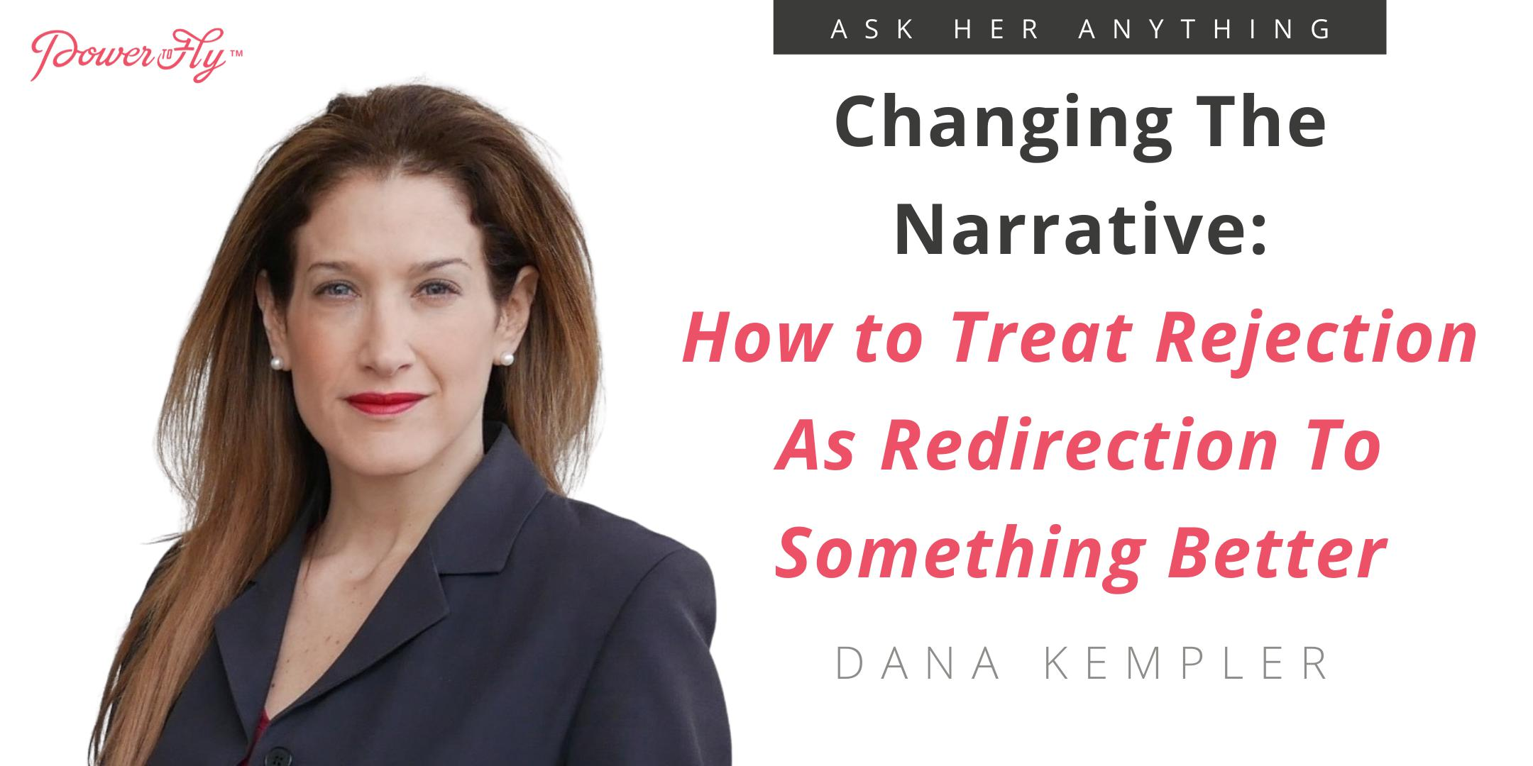 Changing The Narrative: How To Treat Rejection As Redirection To Something Better