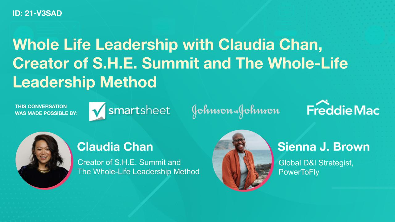 Whole Life Leadership with Claudia Chan, Creator of S.H.E. Summit and The Whole-Life Leadership Method