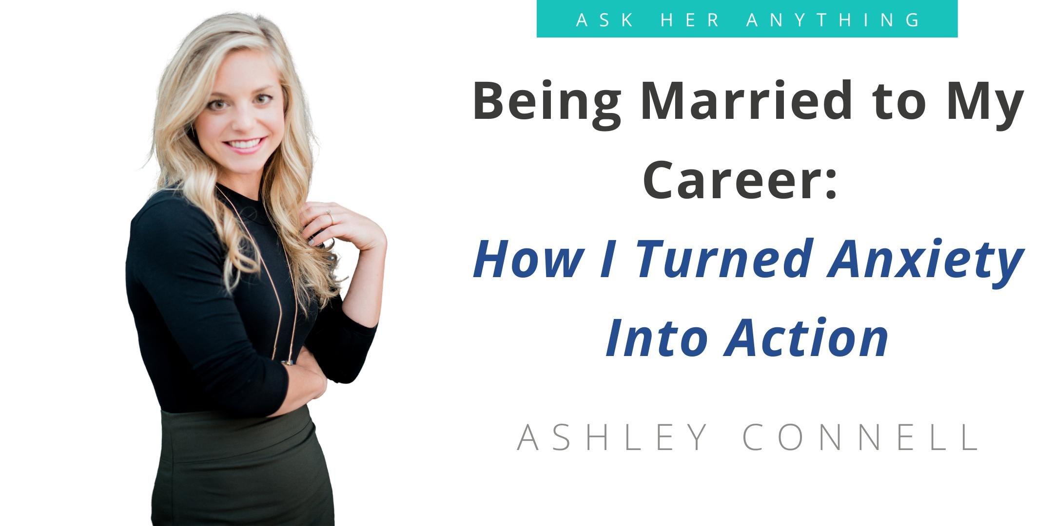Being Married to My Career: How I Turned Anxiety Into Action