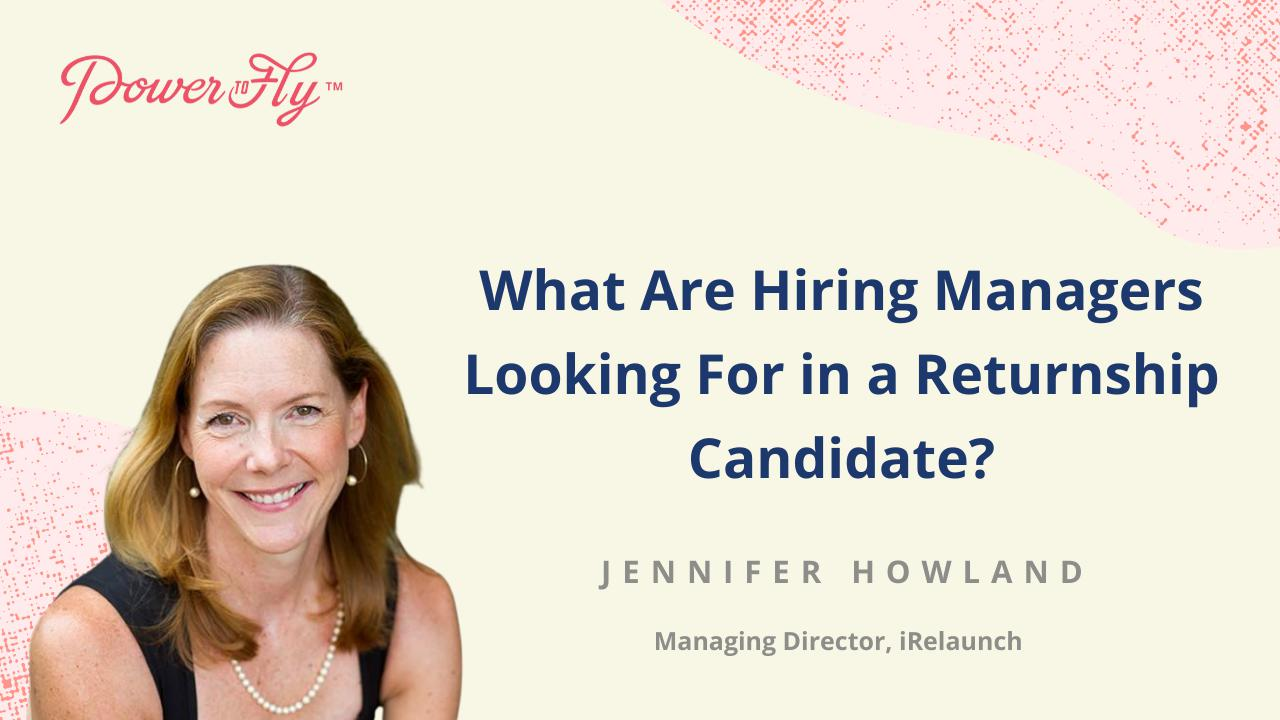 What Are Hiring Managers Looking For in a Returnship Candidate?