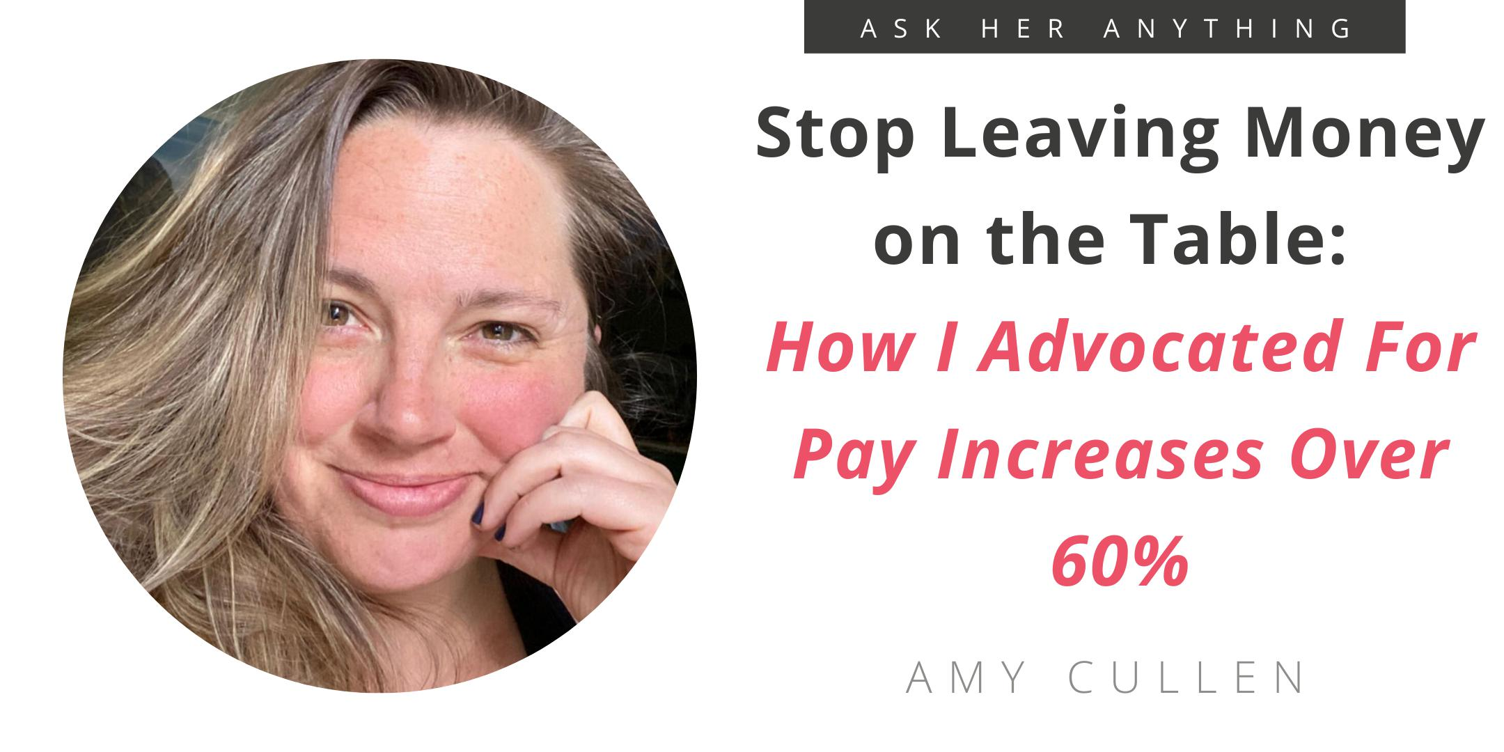 Stop Leaving Money on the Table: How I Advocated For Pay Increases Over 60%