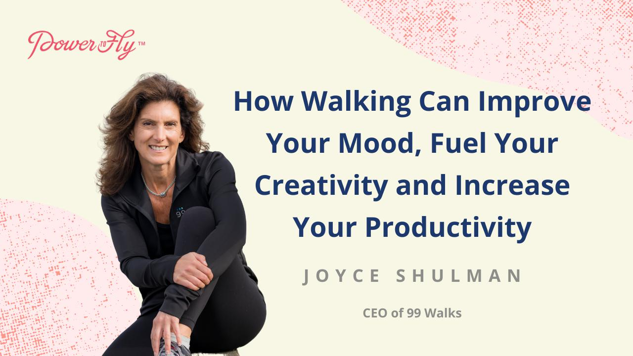 How Walking Can Improve Your Mood, Fuel Your Creativity and Increase Your Productivity