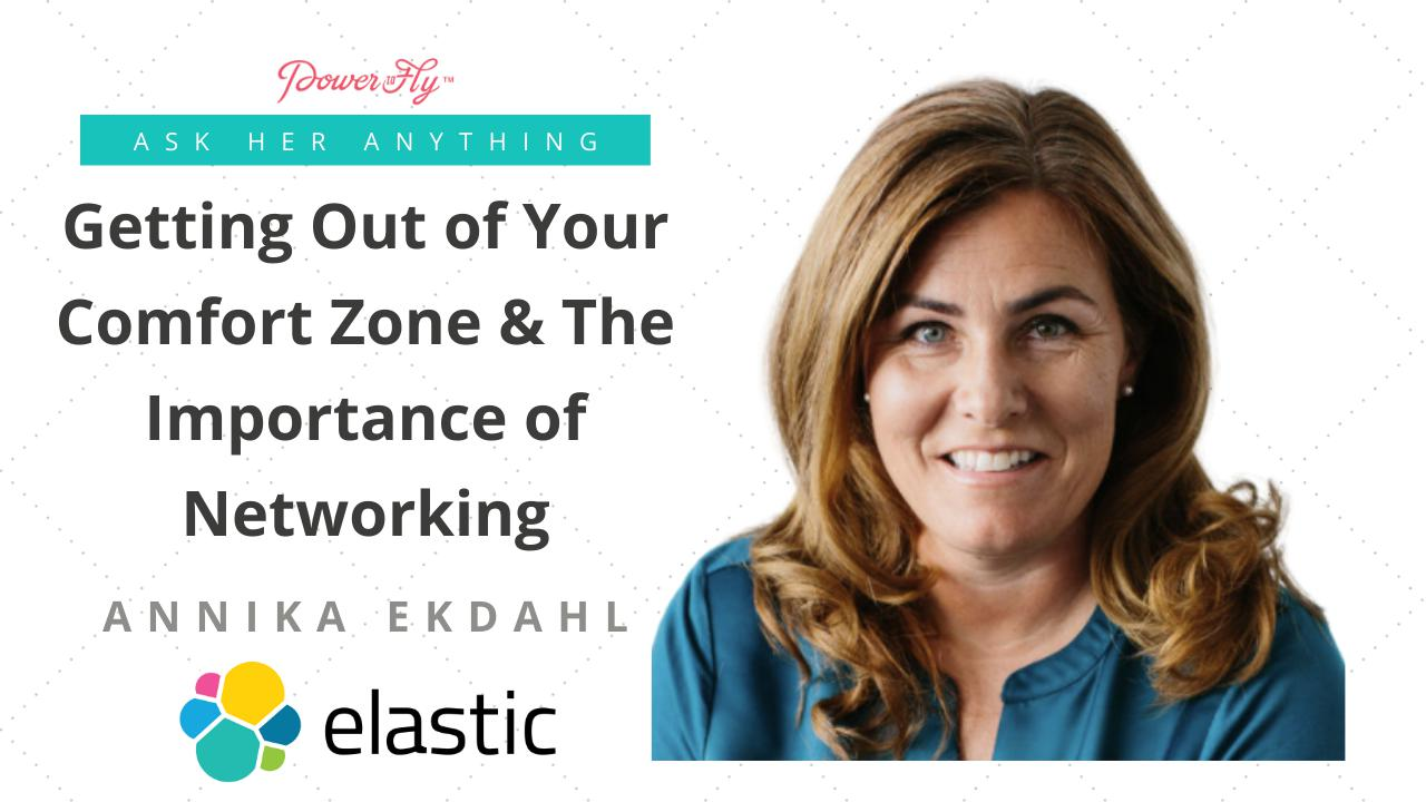 Getting Out of Your Comfort Zone & The Importance of Networking