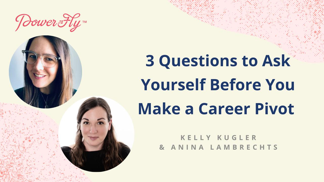 3 Questions to Ask Yourself Before You Make a Career Pivot