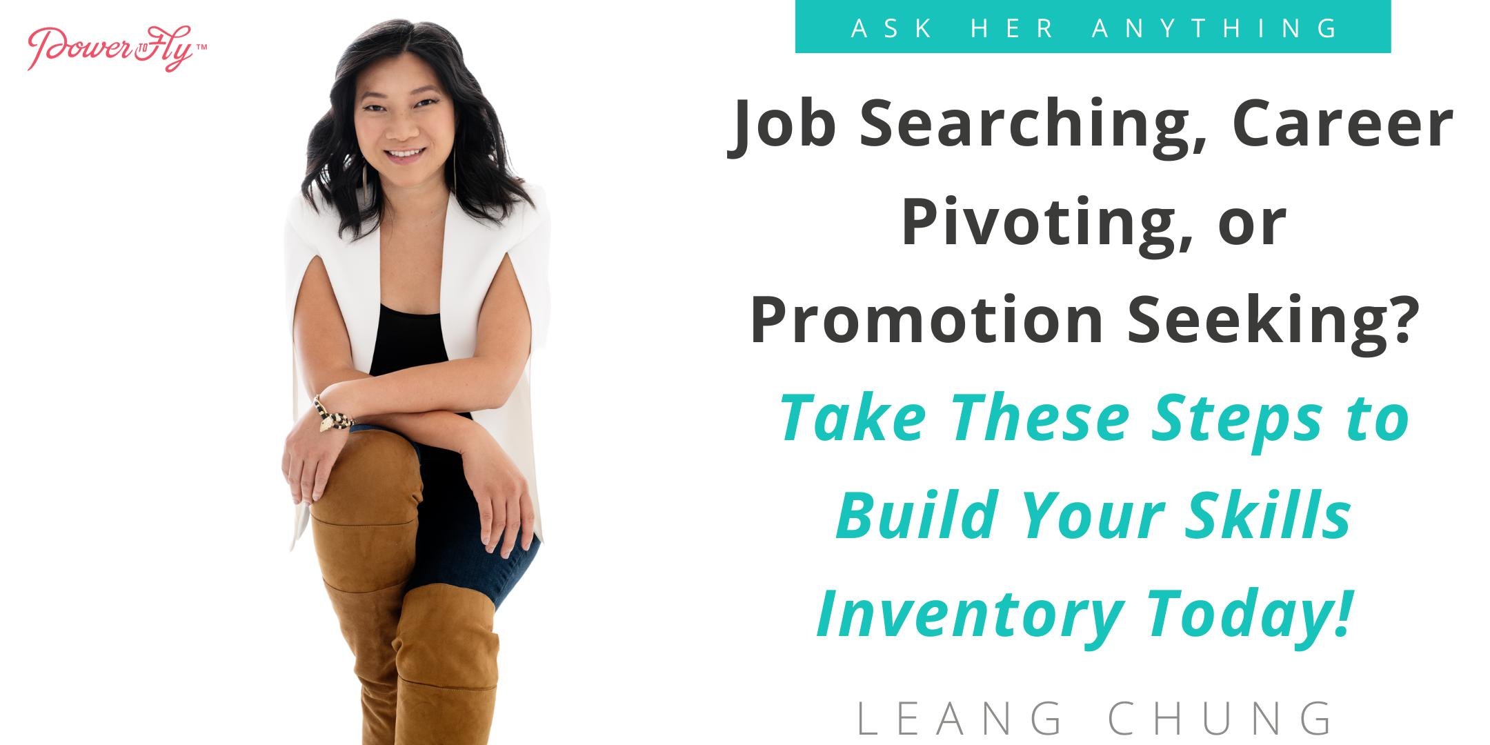 Job Searching, Career Pivoting, or Promotion Seeking?  Take These Steps to Build Your Skills Inventory Today!