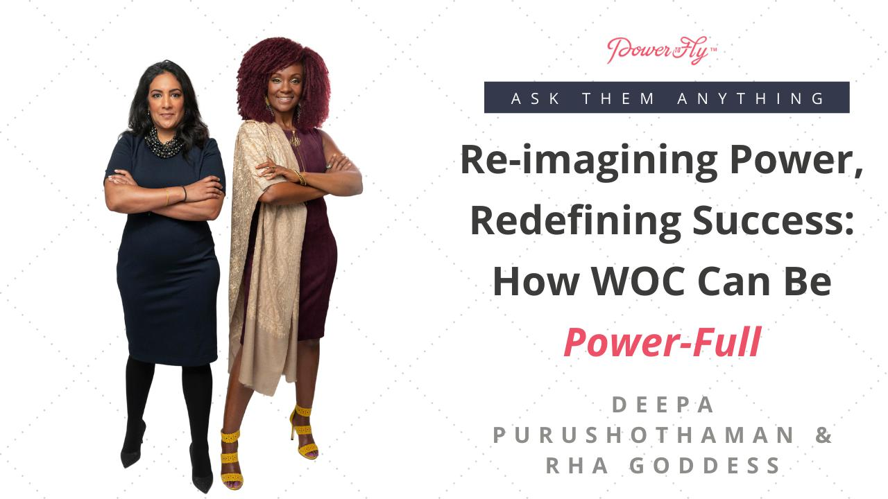 Re-imagining Power, Redefining Success: How WOC Can Be Power-Full