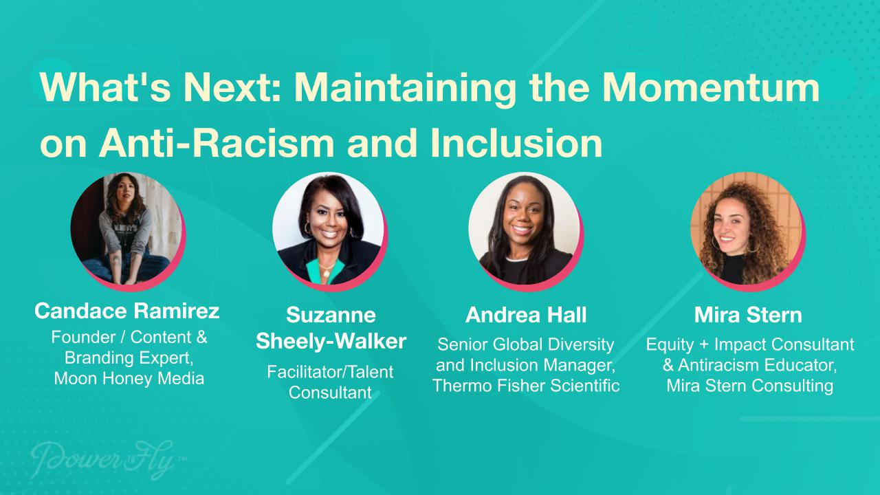 What's Next: Maintaining the Momentum on Anti-Racism and Inclusion