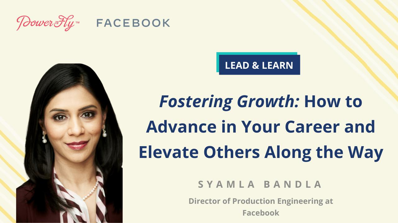 Facebook Lead & Learn    Fostering Growth: How to Advance in Your Career and Elevate Others Along the Way