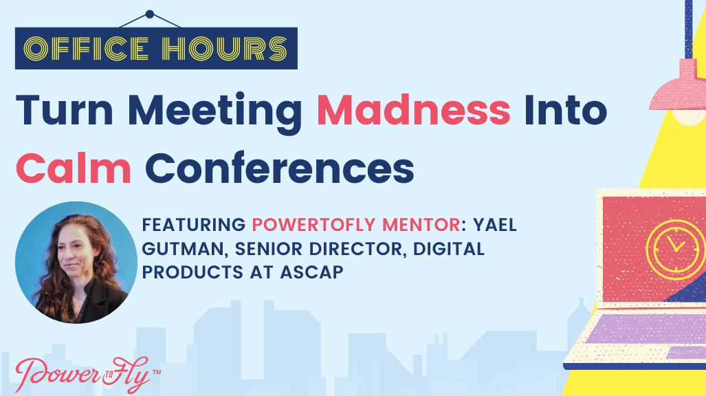 OFFICE HOURS: Turn Meeting Madness Into Calm Conferences