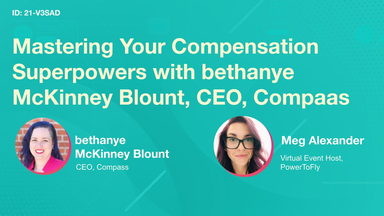 Mastering Your Compensation Superpowers with bethanye McKinney Blount, CEO, Compaas