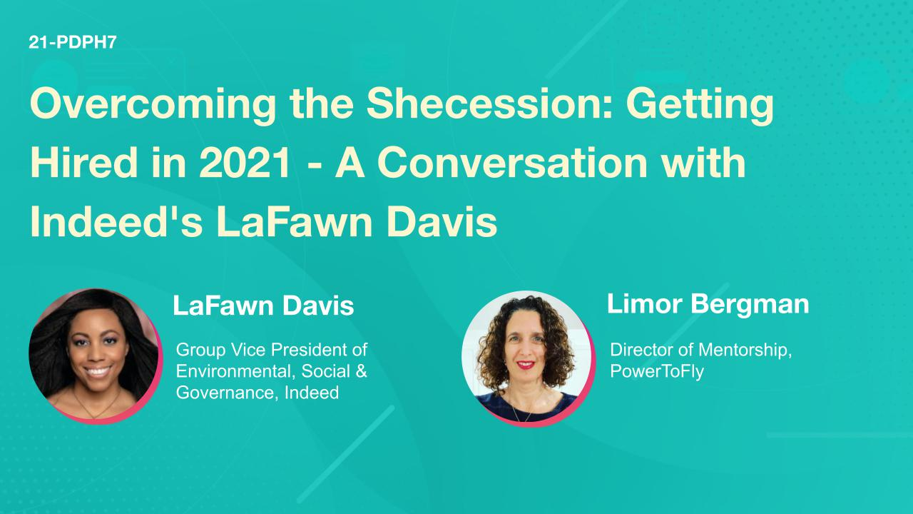 Overcoming the Shecession: Getting Hired in 2021 - A Conversation with Indeed's LaFawn Davis