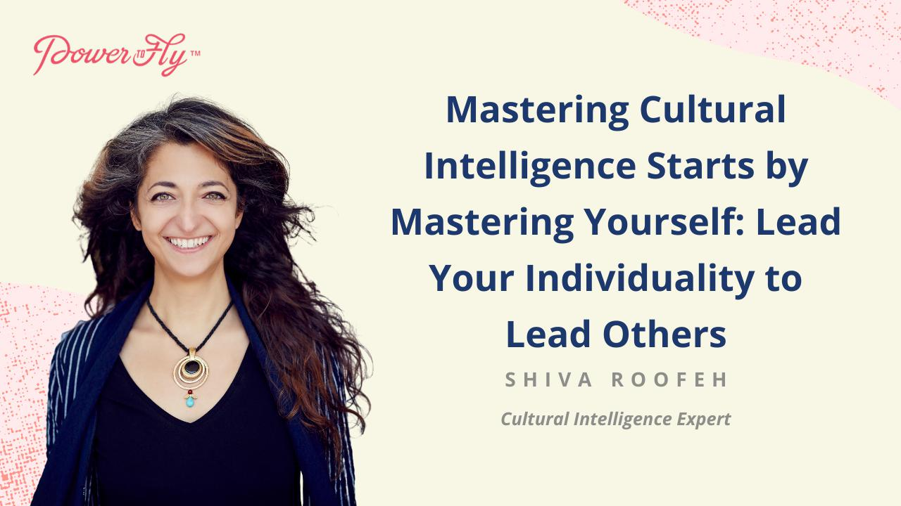 Mastering Cultural Intelligence Starts by Mastering Yourself: Lead Your Individuality to Lead Others