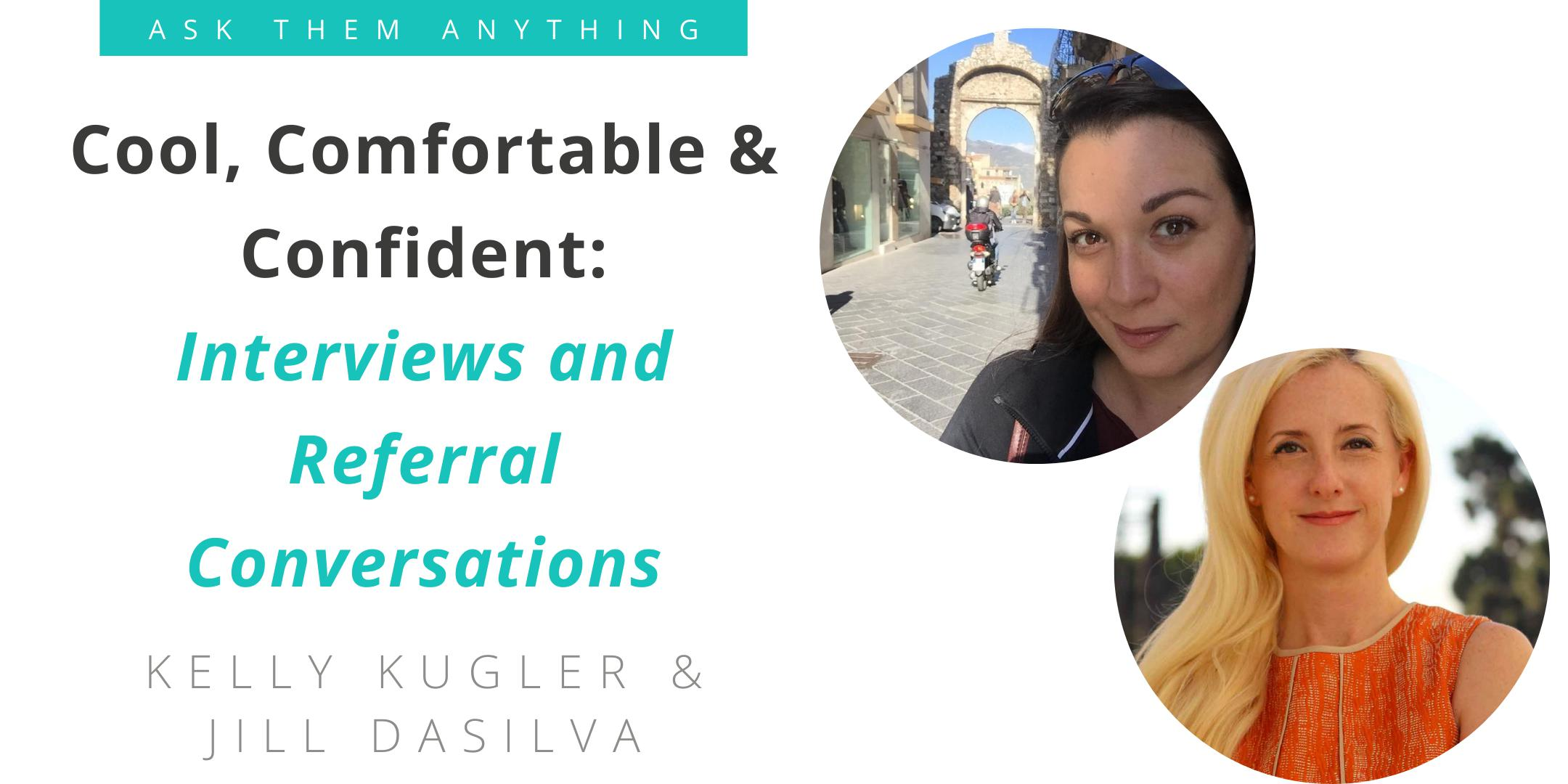 Cool, Comfortable & Confident: Interviews and Referral Conversations