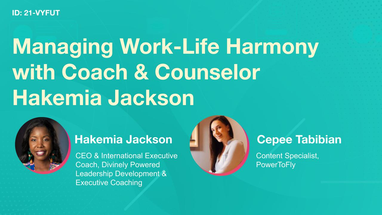 Managing Work-Life Harmony with International Executive Coach & Cultural Strategist Hakemia Jackson