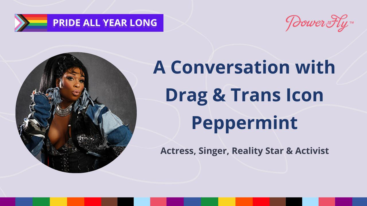 Pride All Year Long: A Conversation with Drag & Trans Icon Peppermint