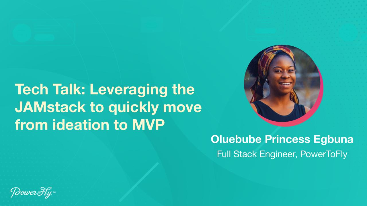 Tech Talk: Leveraging the JAMstack to quickly move from ideation to MVP