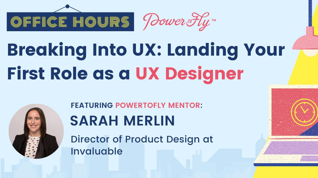 OFFICE HOURS: Breaking Into UX: Landing Your First Role as a UX Designer