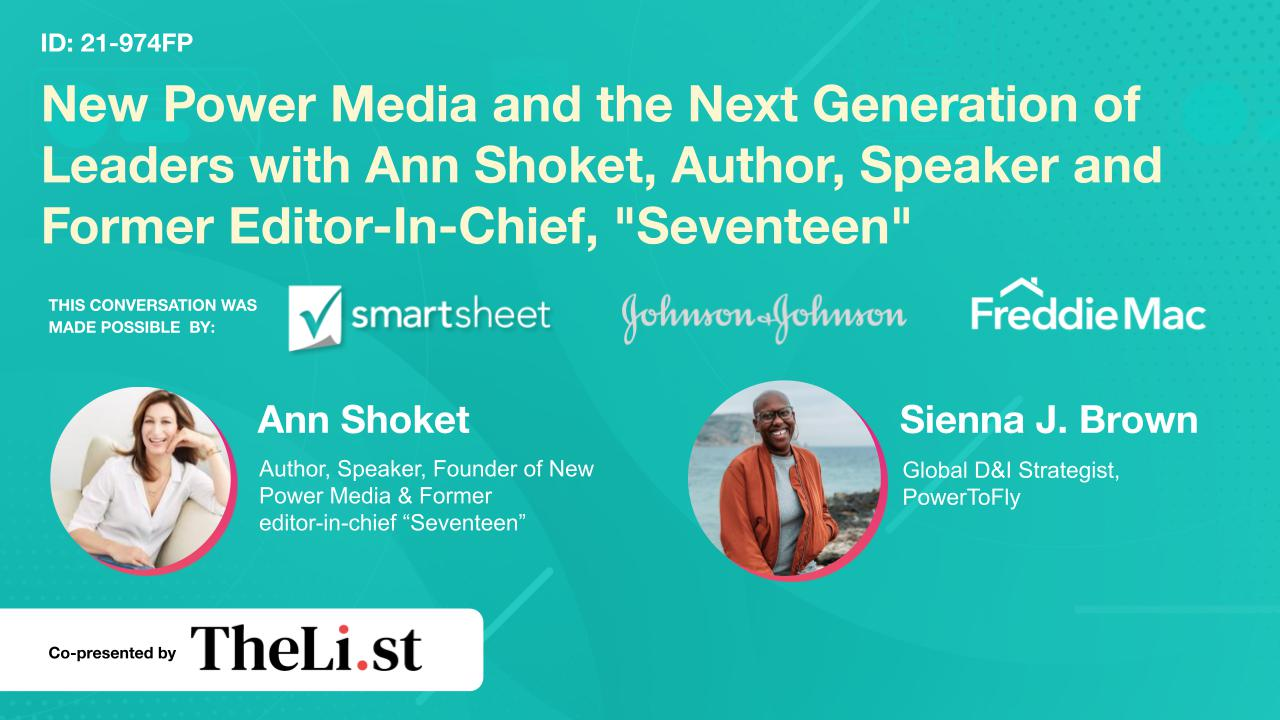 New Power Media and the Next Generation of Leaders with Ann Shoket, Author, Speaker and Former Editor-In-Chief, 'Seventeen'