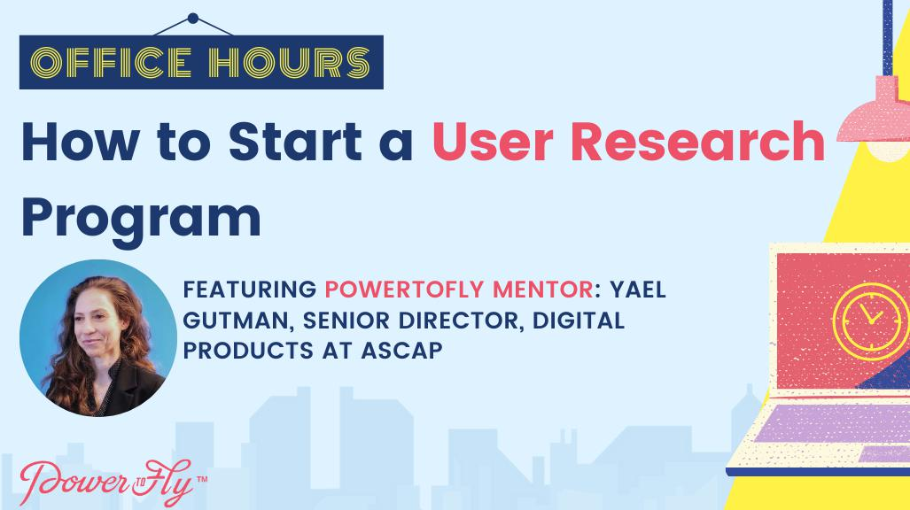 OFFICE HOURS: How to Start a User Research Program