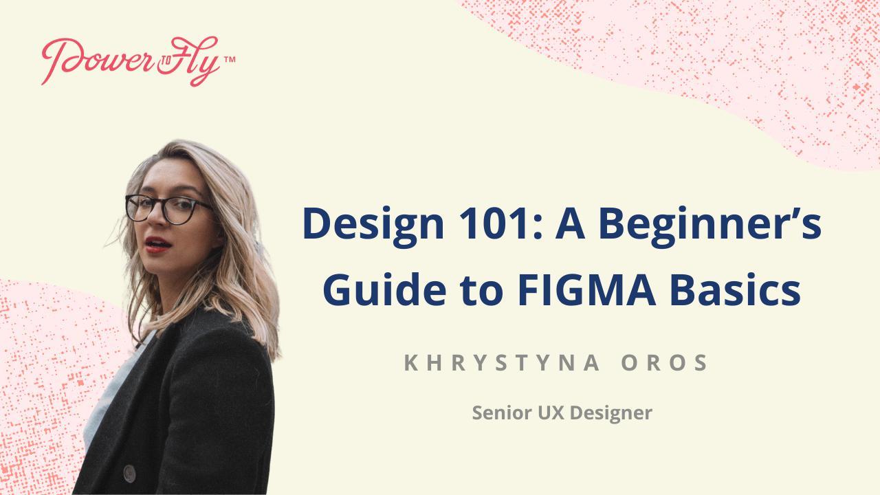 Tech Talks - Design 101: A Beginner's Guide to FIGMA Basics