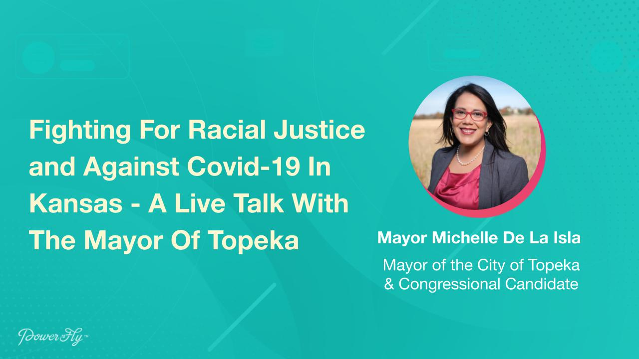 Fighting For Racial Justice and Against Covid-19 In Kansas - A Live Talk With The Mayor Of Topeka