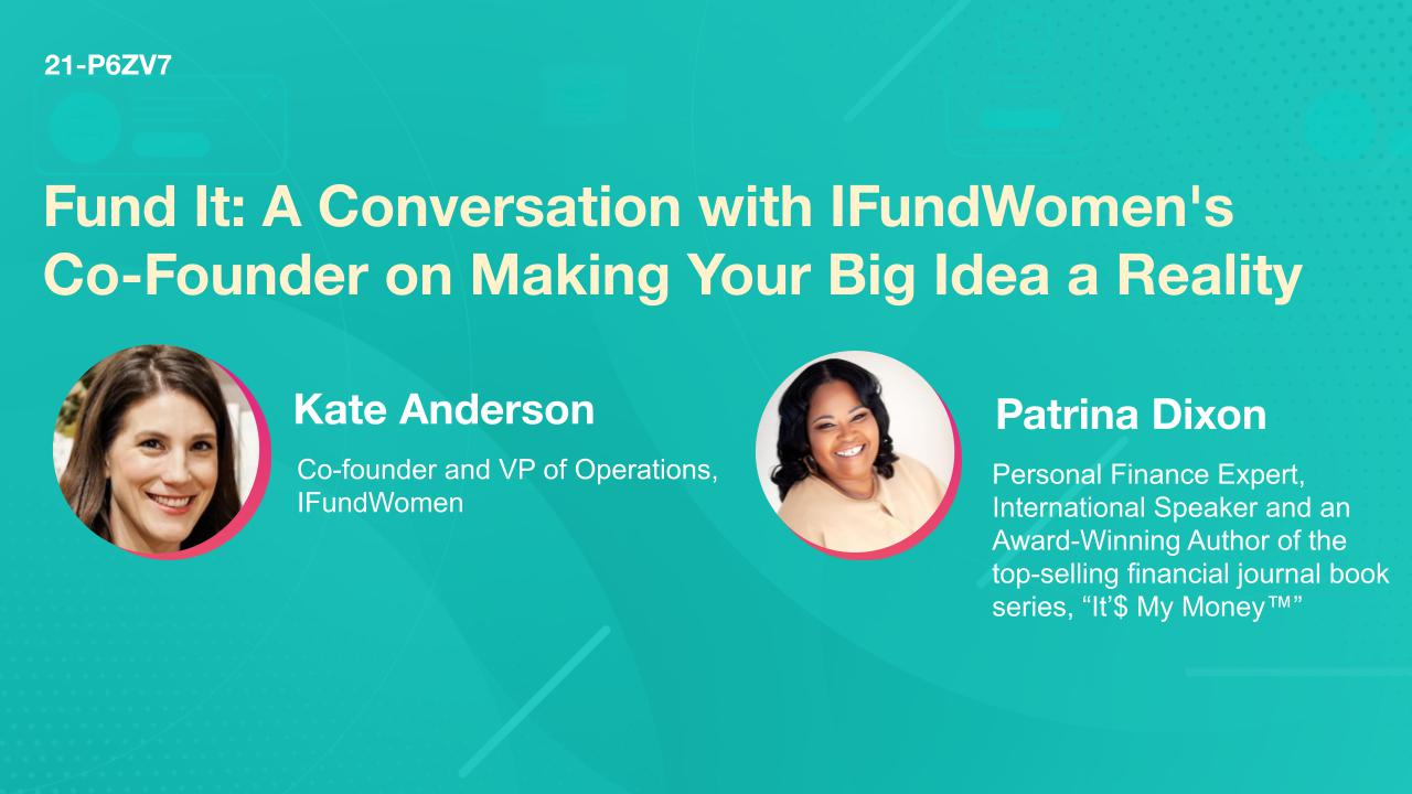 Fund It: A Conversation with IFundWomen's Co-Founder on Making Your Big Idea a Reality