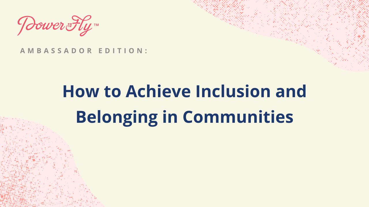 How to Achieve Inclusion and Belonging in Communities