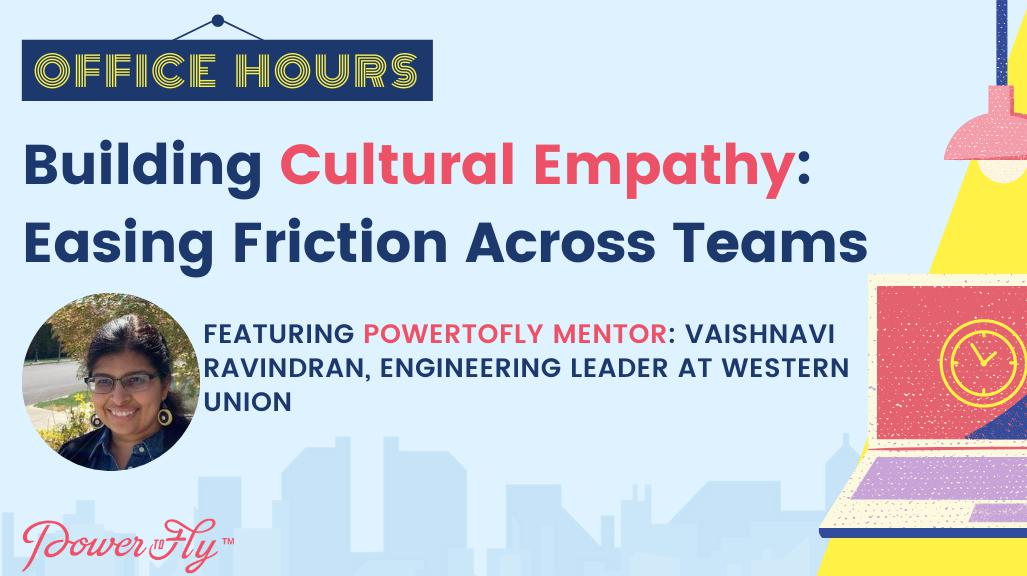 OFFICE HOURS: Building Cultural Empathy: Easing Friction Across Teams