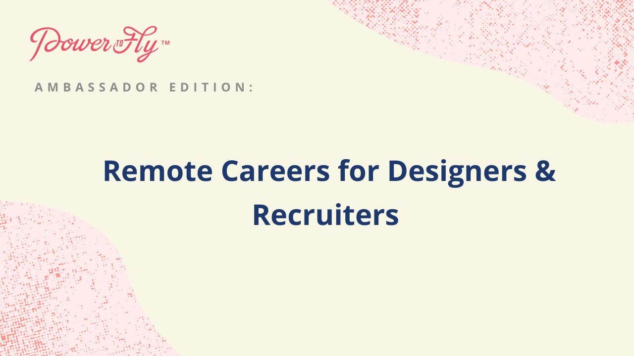Remote Careers for Designers & Recruiters