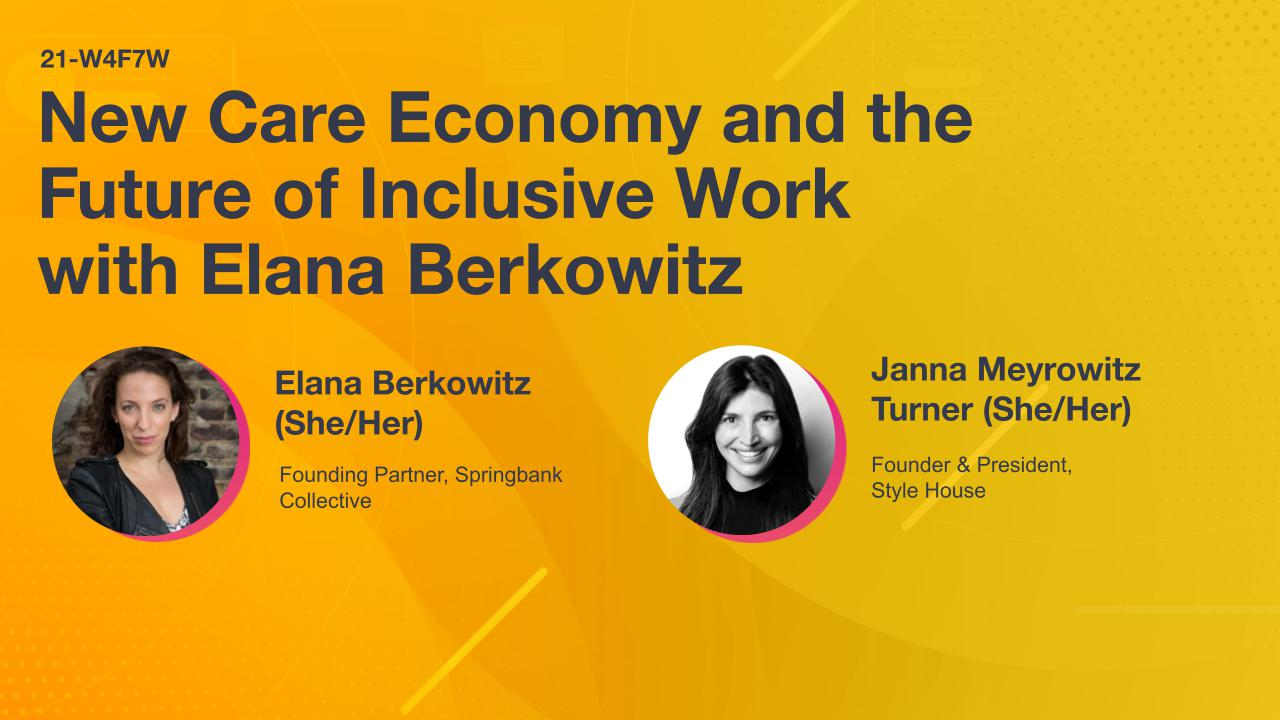New Care Economy and the Future of Inclusive Work with Elana Berkowitz