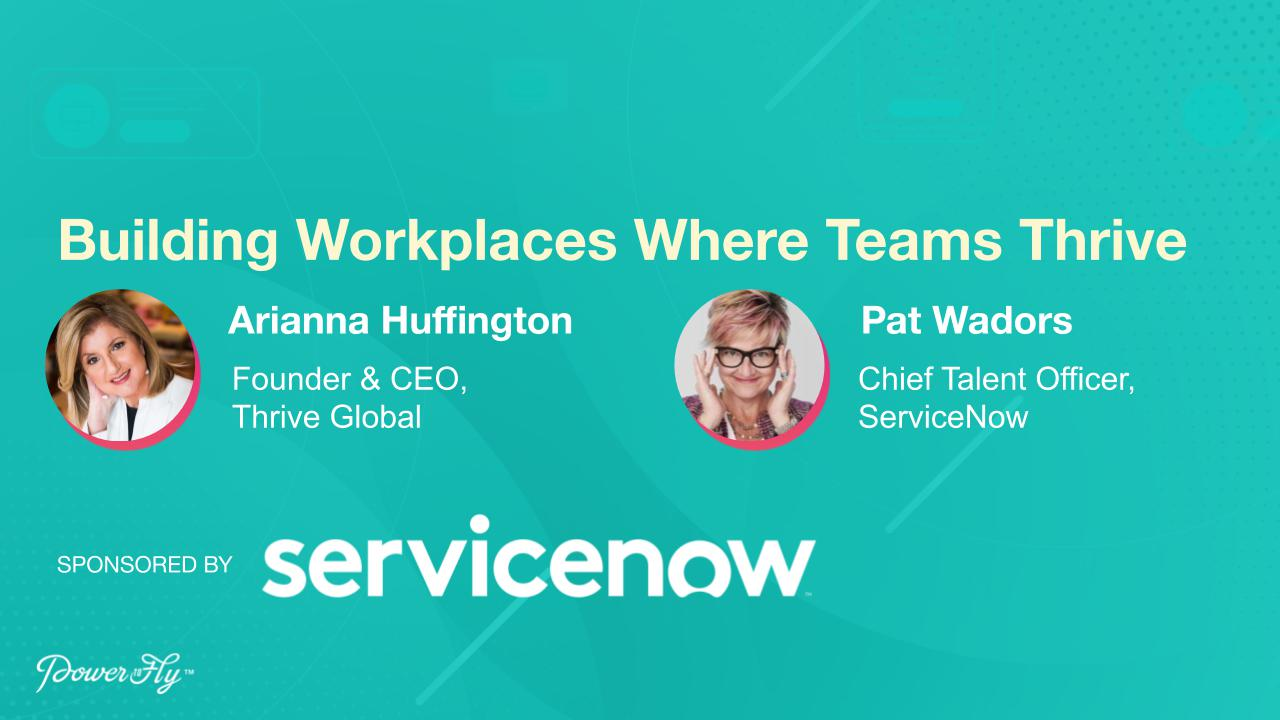 Arianna Huffington and Pat Wadors Discuss Building Workplaces Where Teams Thrive