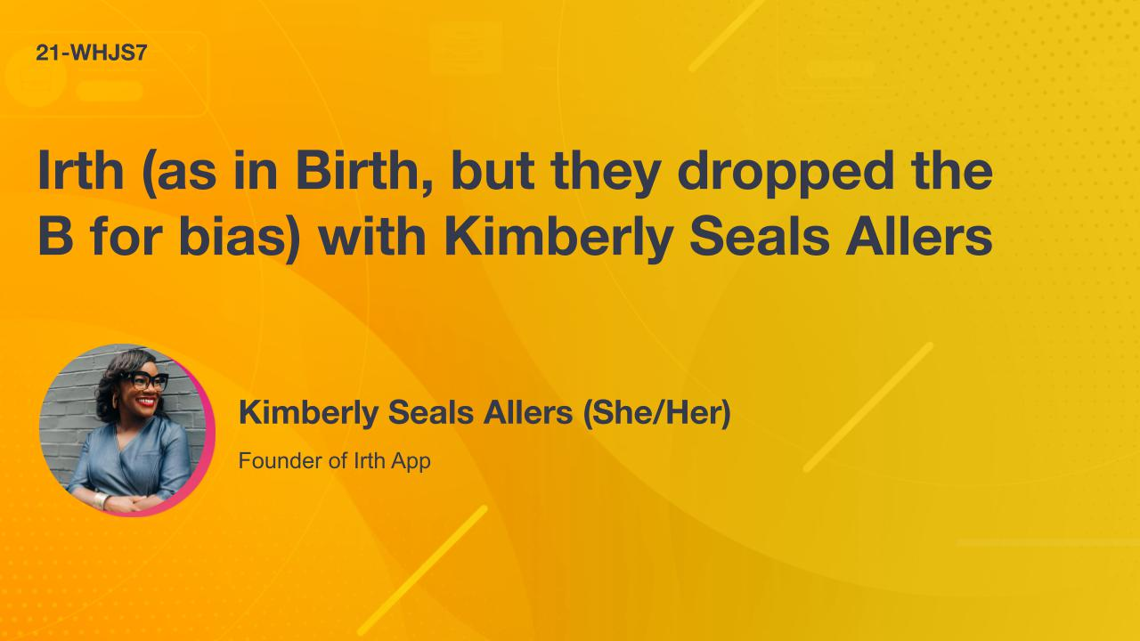Irth (as in Birth, but they dropped the B for bias) with Kimberly Seals Allers
