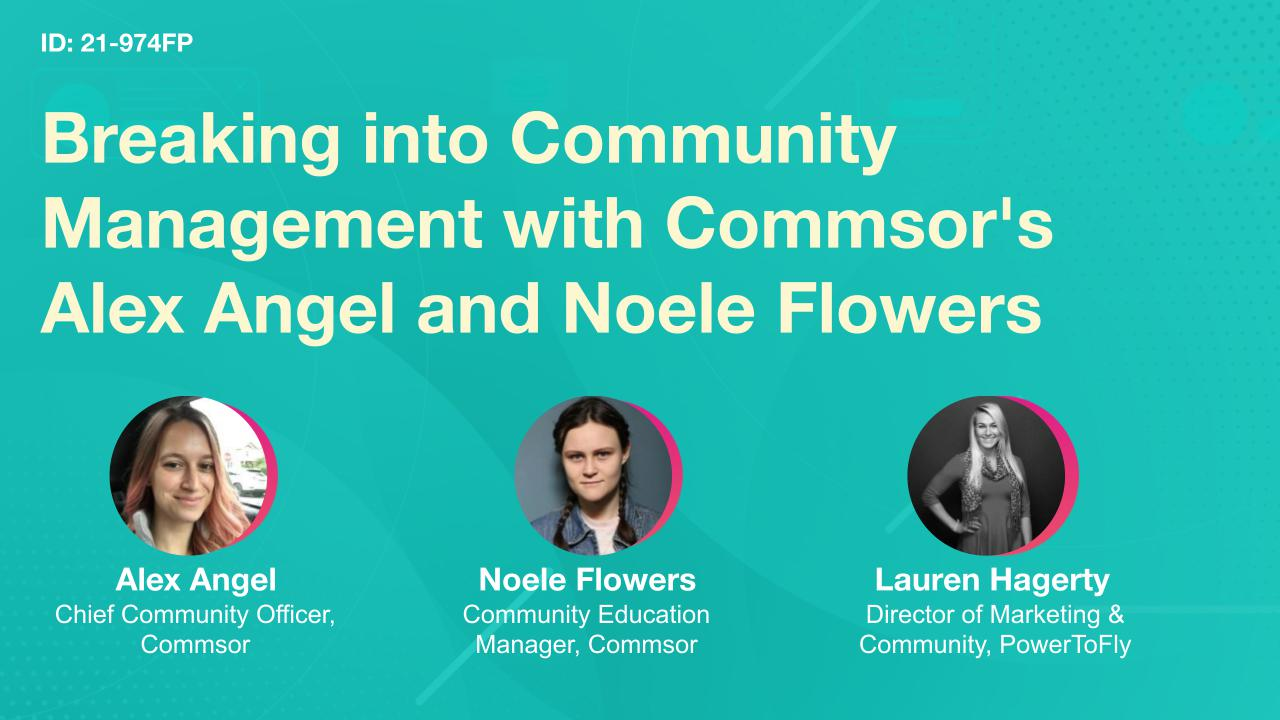 Breaking into Community Management with Commsor's Alex Angel and Noele Flowers