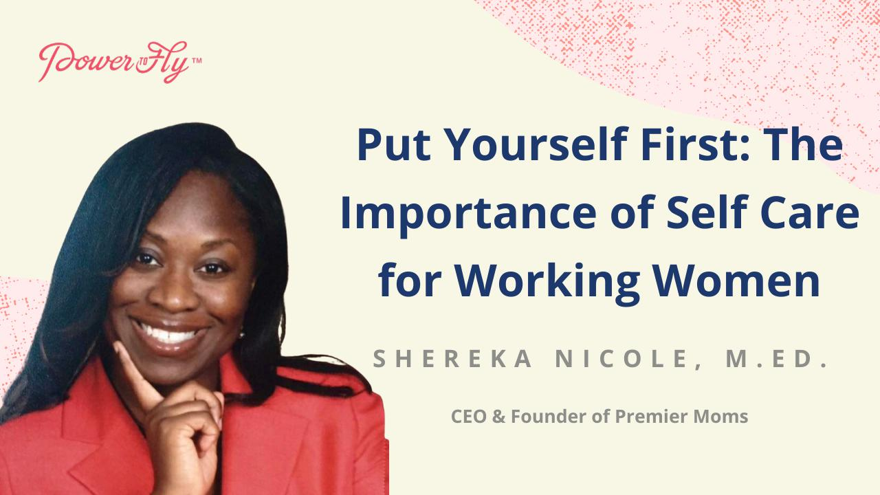 Put Yourself First: The Importance of Self Care for Working Women